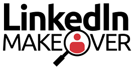 LinkedIn Makeover: LinkedIn profile optimization help