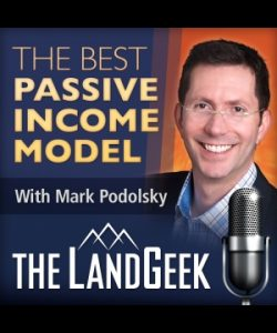 The Land Geek: The Best Passive Income Model with Mark Podolsky